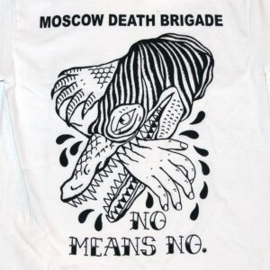 "Moscow Death Brigade ""No Means No"" T-Shirt (white)"