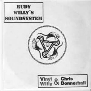 Rudy Willy's Soundsystem / Vinyl Willy & Chris Donnerhall EP