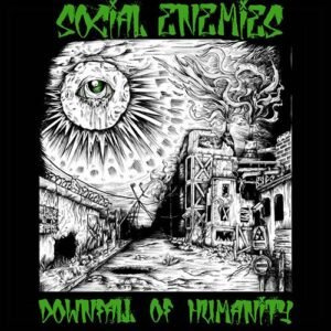 Social Enemies – Downfall Of Humanity LP
