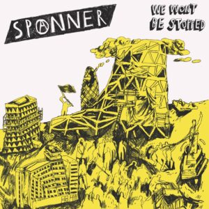 Spanner – We Won't Be Stopped LP
