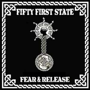 Fifty First State – Fear & Release CD