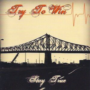 Try To Win – Stay True MCD