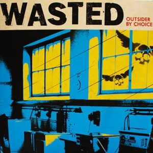 Wasted – Outsider By Choice LP