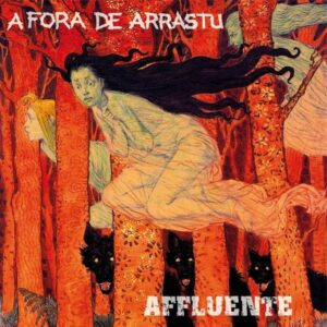 A Fora De Arrastu / Affluente – Split 2018 LP+CD