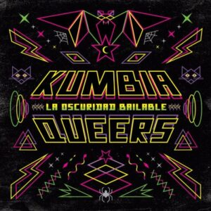 Kumbia Queers – La oscuridad bailable CD