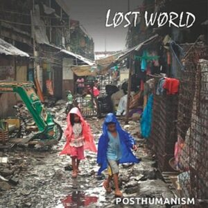 Lost World – Posthumanism EP