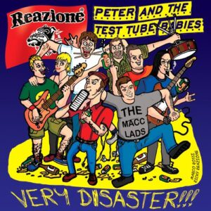 Reazione / Peter And The Test Tube Babies – Very Disaster!!! CD