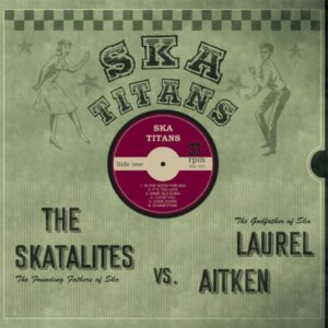 Skatalites, The / Laurel Aitken – Ska Titans LP