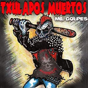 Txulapos Muertos – Mil Golpes CD