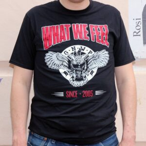 "What We Feel ""Since 2005"" T-Shirt"