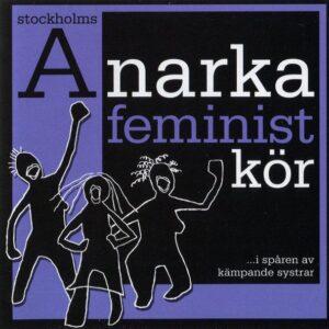 Stockholms Anarkafeministkör – … …I Spåren Av Kämpande Systrar CD