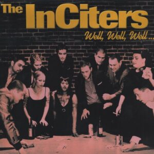 Inciters, The – Well, Well, Well … CD
