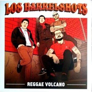 Los Barrelshots – Reggae Volcano LP