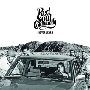 Red Soul Community – I Never Learn LP