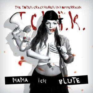 Toten Crackhuren im Kofferraum,The – Mama ich blute LP+CD