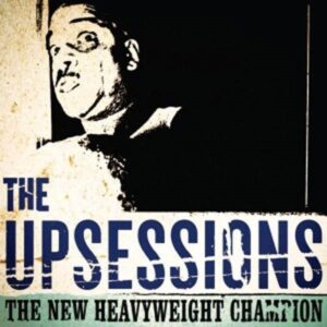 Upsessions, The – The New Heavyweight Champion LP