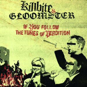 Gloomster / Killbite Split – If You Follow The Tunes Of Perdition Split-LP
